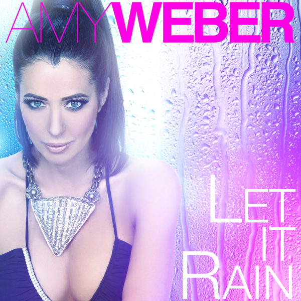 Amy Weber Let It Rain