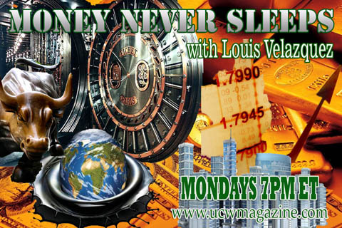 MONEY NEVER SLEEPS with LOUIS VELAZQUEZ