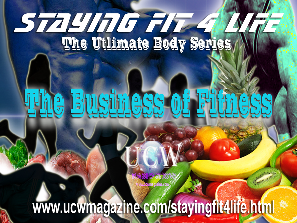 Staying Fit 4 Life : The Ultimate Body Series